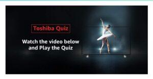 Toshiba Quiz Answer