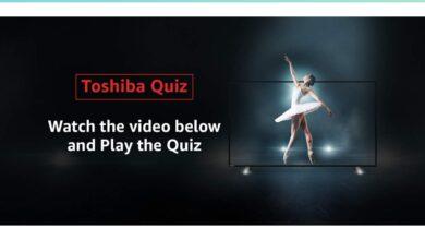 Photo of Toshiba Quiz Answer – Watch, Play and Win  Toshiba 43″ Smart TV*